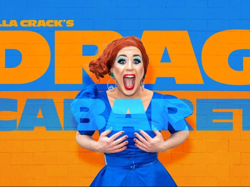 (PAST EVENT) 1st July Filla Crack's Drag Cabaret