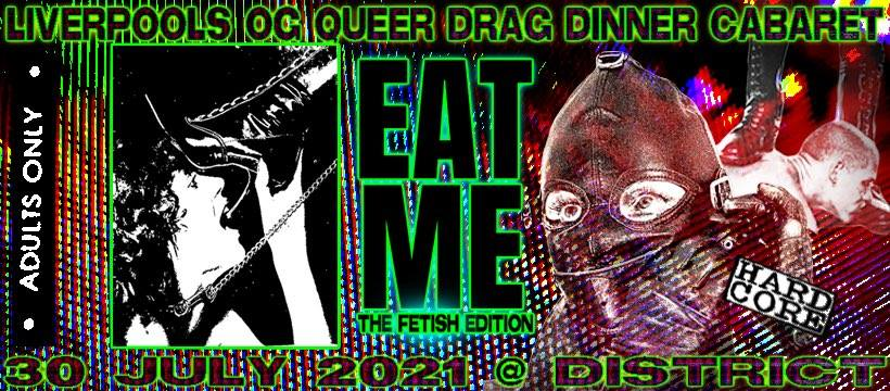 30th July Eat Me: The Fetish Edition