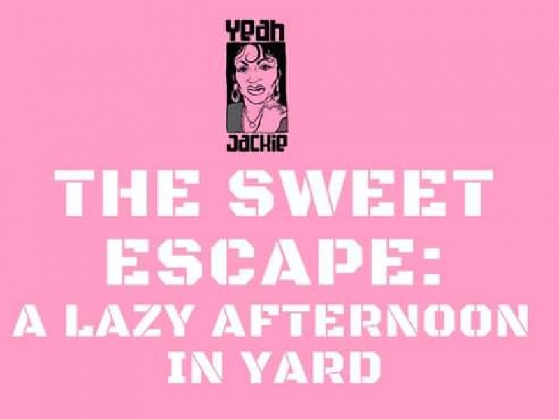 (Past Event) 17th July The Sweet Escape: A Lazy Afternoon In Yard